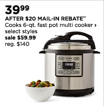 $39.99 AFTER $20 MAIL-IN REBATE** Cooks 6-quart fast pot multi cooker, select styles, sale $59.99, regular $140