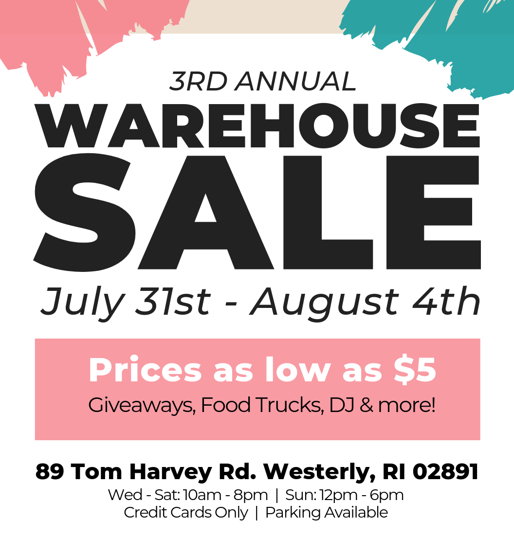 SAVE THE DATE - Our 3rd Annual Warehouse Sale is July 31 - August 4.
