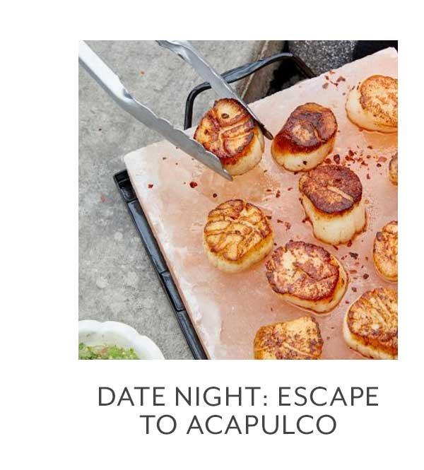 Date Night: Escape to Acapulco