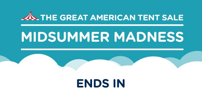 THE GREAT AMERICAN TENT SALE | MIDSUMMER MADNESS