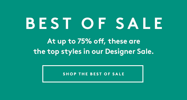 Up to 75% off these designer styles.