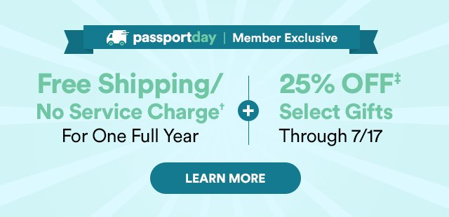 Free Shipping/No Service Charge†   25% OFF‡ Select Gifts   LEARN MORE