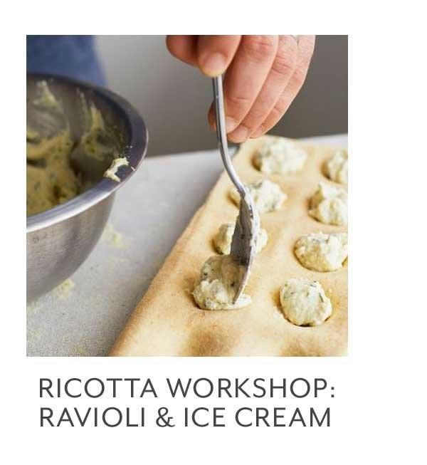 Class: Ricotta Workshop • Ravioli & Ice Cream