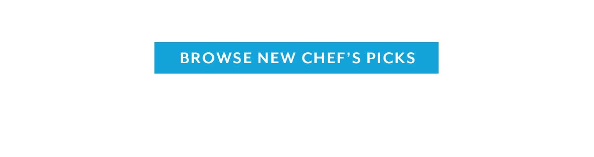 Browse New Chef's Picks