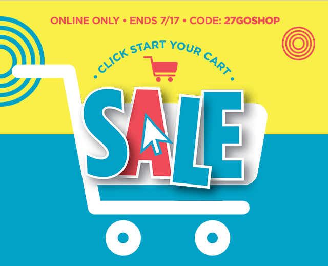 Click start your cart sale. Online only, ends July 17, code: 27GOSHOP