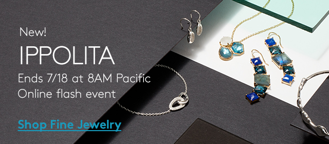 New! IPPOLITA | Ends 7/18 at 8AM Pacific | Online flash event | Shop Fine Jewelry