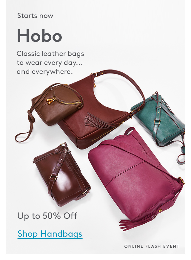Starts now | Hobo | Classic leather bags to wear every day... and everywhere. | Up to 50% Off | Shop Handbags | Online Flash Event
