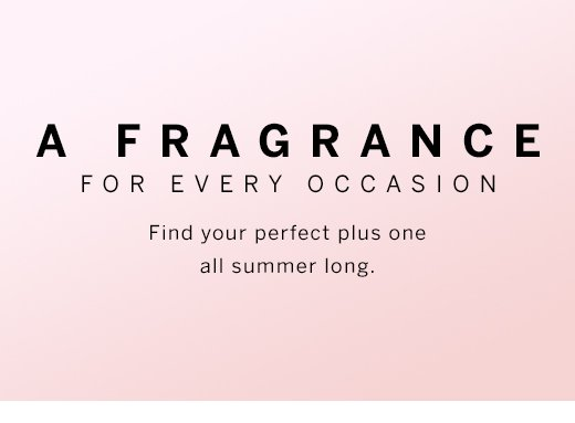 A Fragrance For Every Occasion