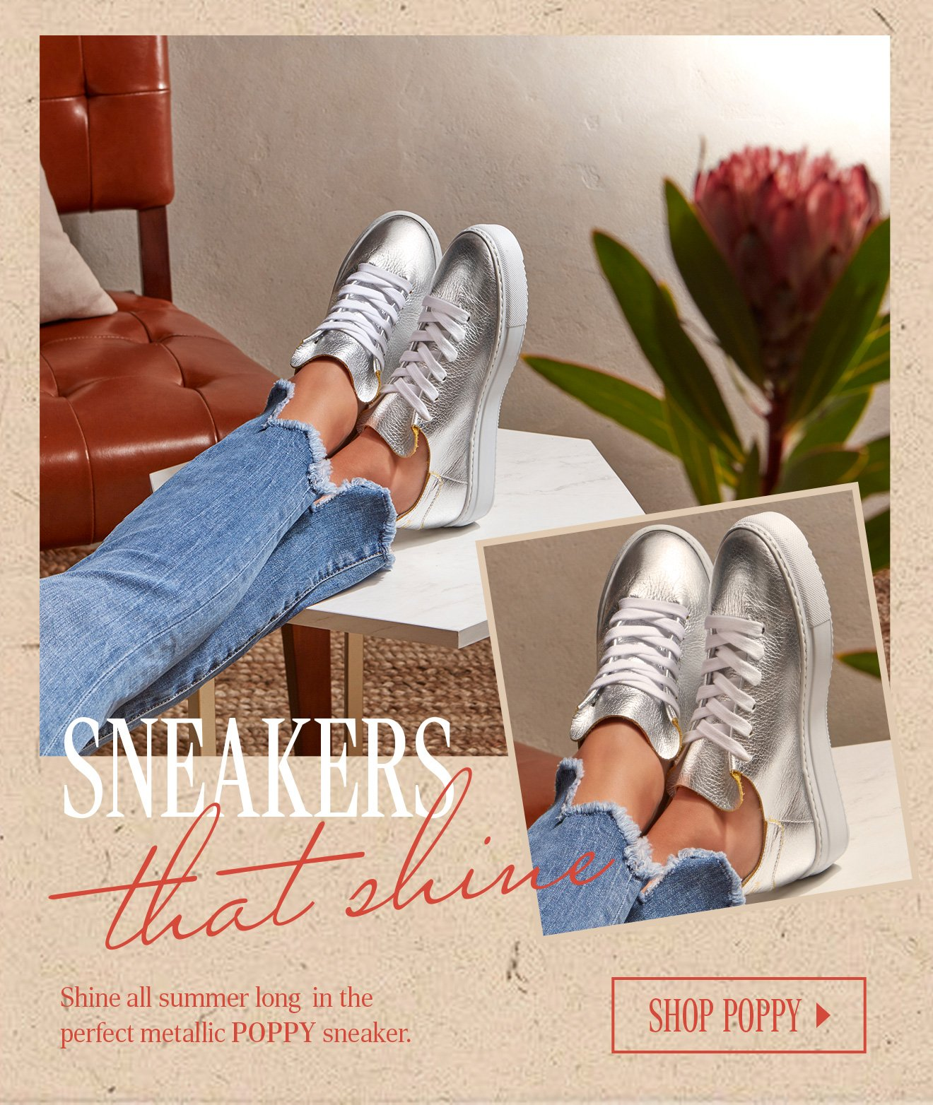 SNEAKERS THAT SHINE. Shine all summer long  in the perfect metallic POPPY sneaker.SHOP POPPY.