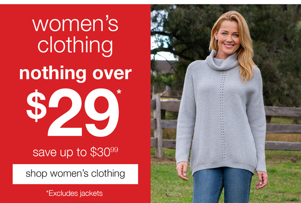 WOMEN'S CLOTHING NOTHING OVER $29*