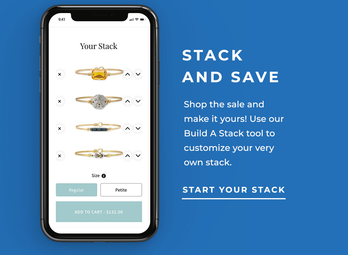 STACK AND SAVE | Shop the sale and make it yours! Use our Build A Stack tool to customize your very own stack. | START YOUR STACK