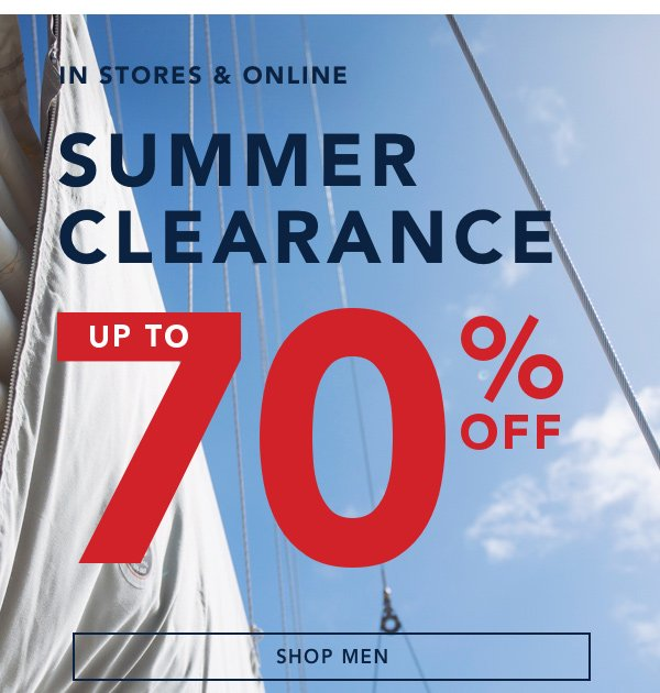 IN STORES & ONLINE. SUMMER CLEARANCE. UP TO 70% OFF. SHOP MEN.