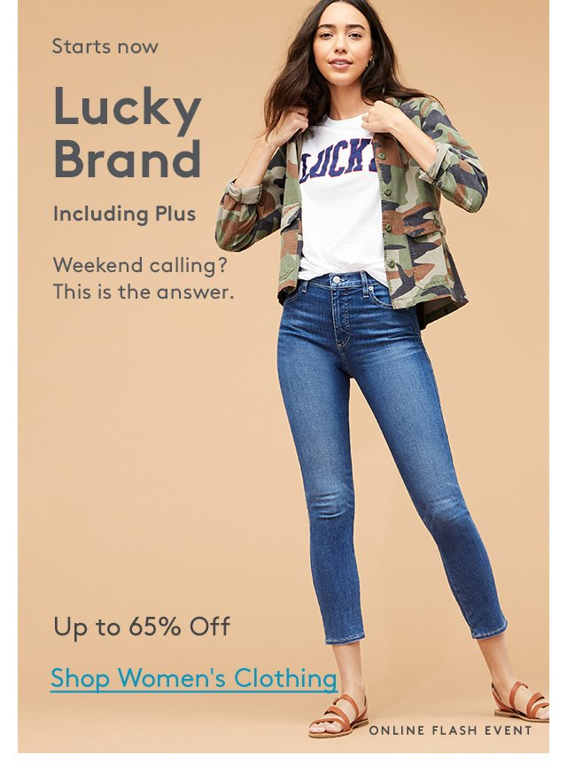 Starts now | Lucky Brand | Including Plus | Weekend calling? This is the answer. | Up to 65% Off | Shop Woen's Clothing | Online Flash Event