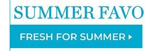 SHOP FRESH FOR SUMMER