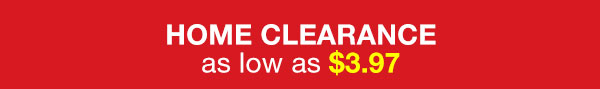 Shop Home Clearance as low as $3.97!