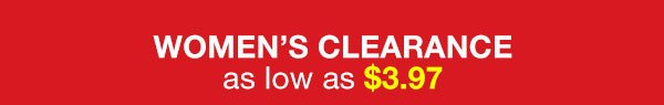 Shop Women's Clearance as low as $3.97!