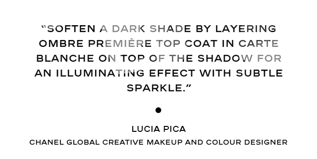 """Soften a dark shade by layering OMBRE PREMIÈRE TOP COAT in Carte Blanche on top of the shadow for an illuminating effect with subtle sparkle."" — Lucia Pica, CHANEL Global Creative Makeup and Colour Designer"