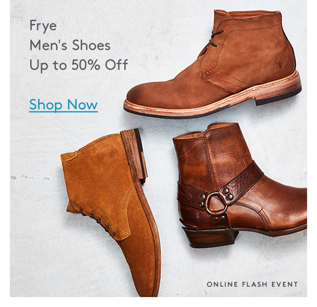 Frye Men's Shoes Up to 50% Off | Shop Now | Online Flash Event