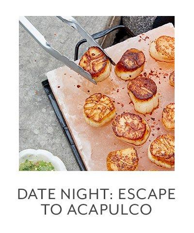 Class: Date Night • Escape to Acapulco