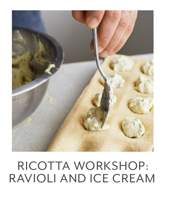 Ricotta Workshop: Ravioli and Ice Cream