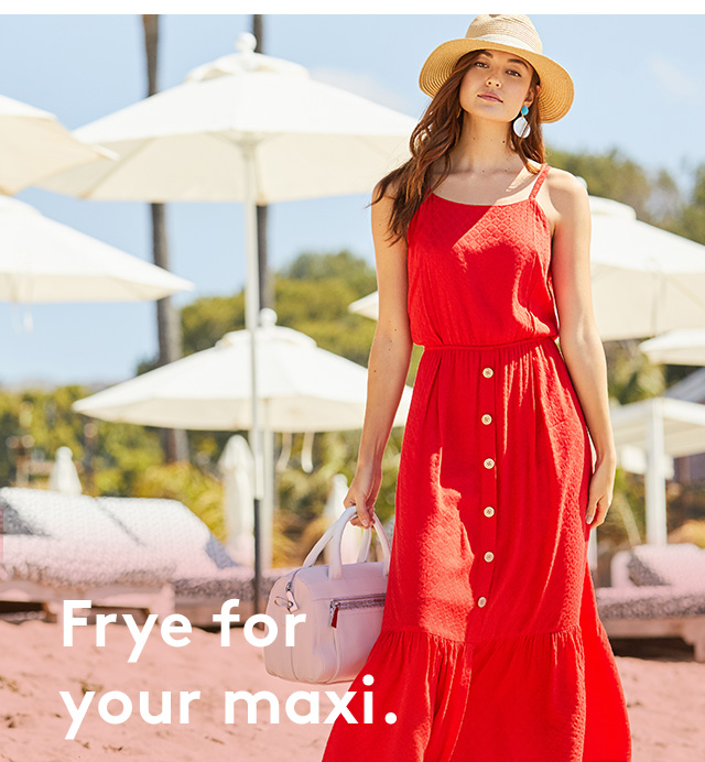 Frye for your maxi.
