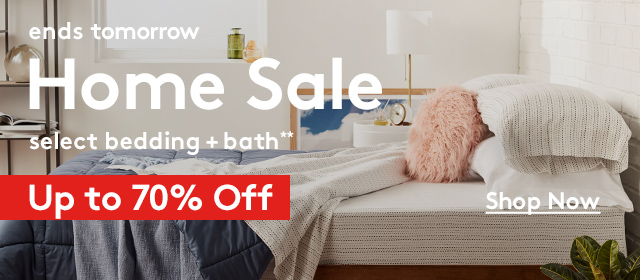 ends tomorrow | Home Sale | select bedding + bath** | Up to 70% Off | Shop Now