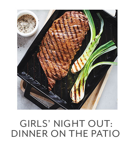 Class: Girls' Night Out: Dinner on the Patio