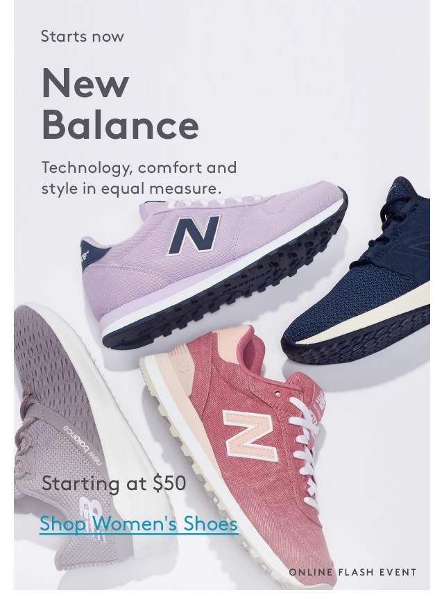 Starts now | New Balance | Technology, comfort and style in equal measure. | Starting at $50 | Shop Women's Shoes  | Online Flash Event