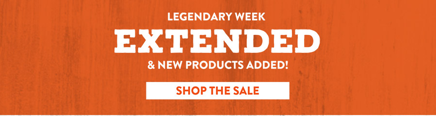 Legendary Week Sale Extended - Shop Now