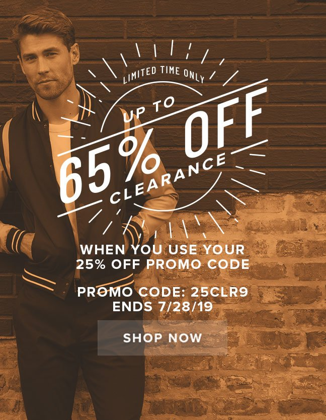 """LIMITED TIME ONLY! Get up to 65% off clearance when you use your 25% off code """"25CLR9"""" during checkout. Display images to learn more."""