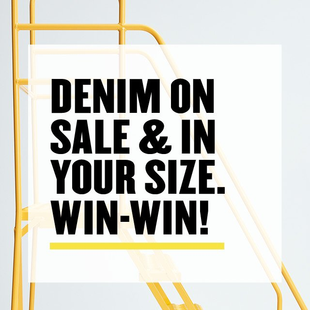 Women's denim on sale and in your size. Win-win.