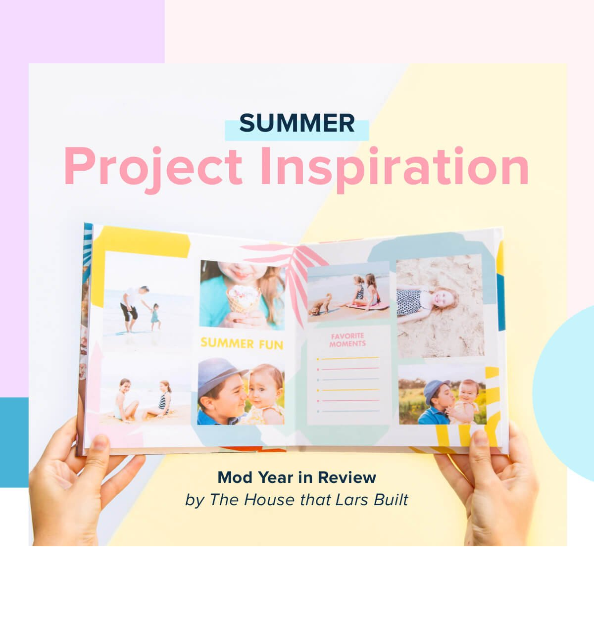 Summer Project Inspiration - Mod Year in Review by The House that Lars Built