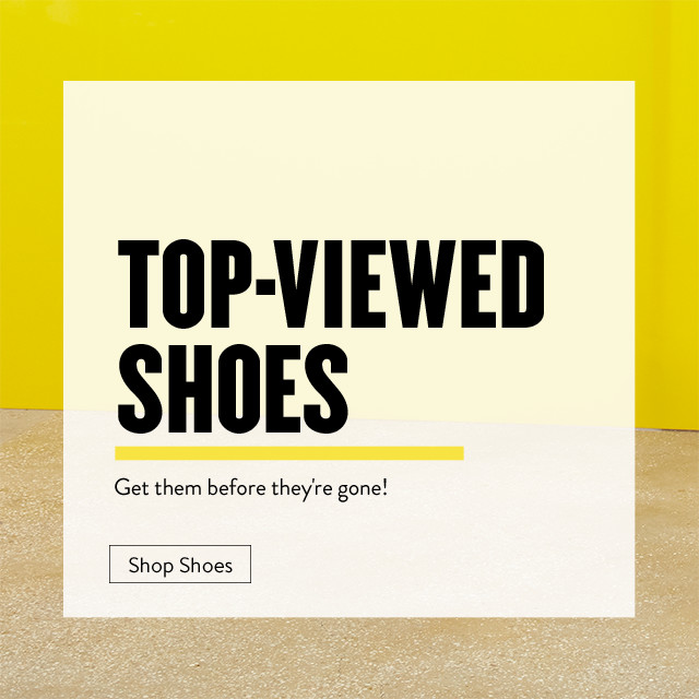 Grab these top-viewed shoes before they're gone.