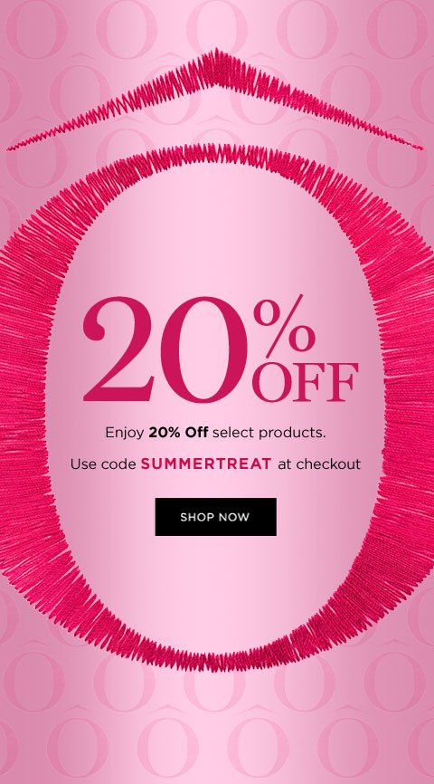 20 PERCENT OFF - Enjoy 20 Percent Off select products. Use code SUMMERTREAT at checkout - SHOP NOW