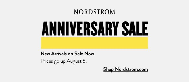 Nordstrom Anniversary Sale | New Arrivals on Sale Now | Prices go up August 5 | Shop Nordstrom.com