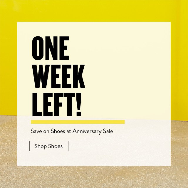 One week left! Save on shoes at Anniversary Sale.