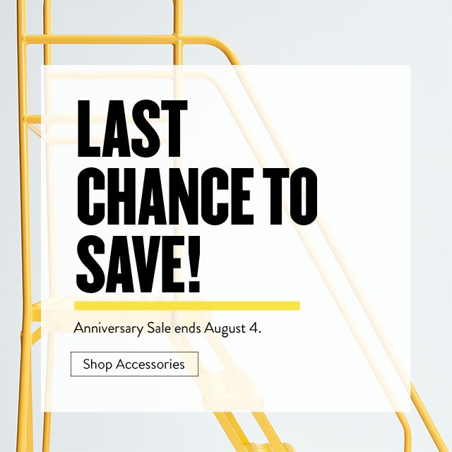 Last chance to save! Anniversary Sale ends August 5.