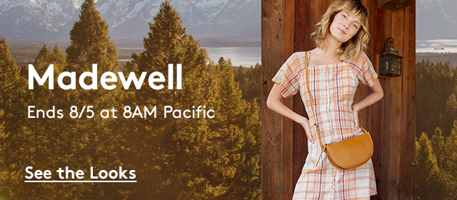 Madewell | Arrives 8/2 at 8AM Pacific | See the Looks