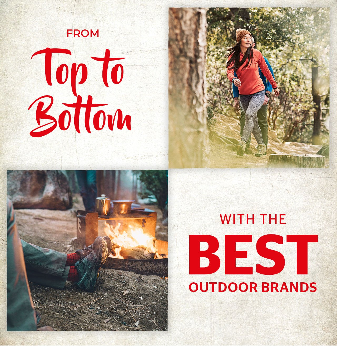 FROM TOP TO BOTTOM WITH THE BEST OUTDOOR BRANDS
