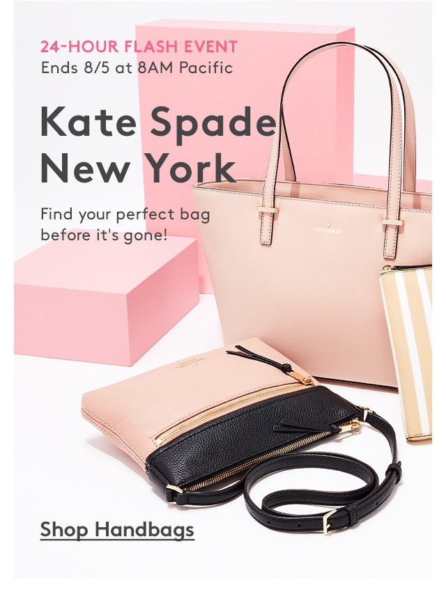 24-Hour Flash Event | Ends 8/5 at 8AM Pacific | Kate Spade New York | Find your perfect bag before it's gone! | Shop Handbags