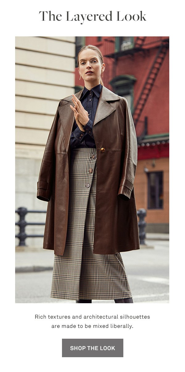 The Layered Look - Rich textures and architectural silhouettes are made to be mixed liberally. - [SHOP THE LOOK]