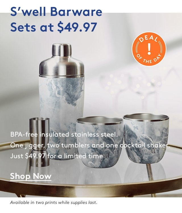 S'well Barware Sets at $49.97 | Deal of the day! | BPA-free insulated stainless steel. One jigger, two tumblers and one cocktail shaker. Just $49.97 for a limited time | Shop Now | Available in two prints while supplies last.