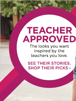 Teacher Approved. The Looks you want inspired by the teachers you love. See Their Stories. Shop Their Picks