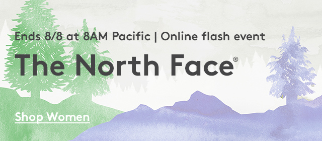 Ends 8/8 at 8AM Pacific | Online Flash Event | The North Face® | Shop Women