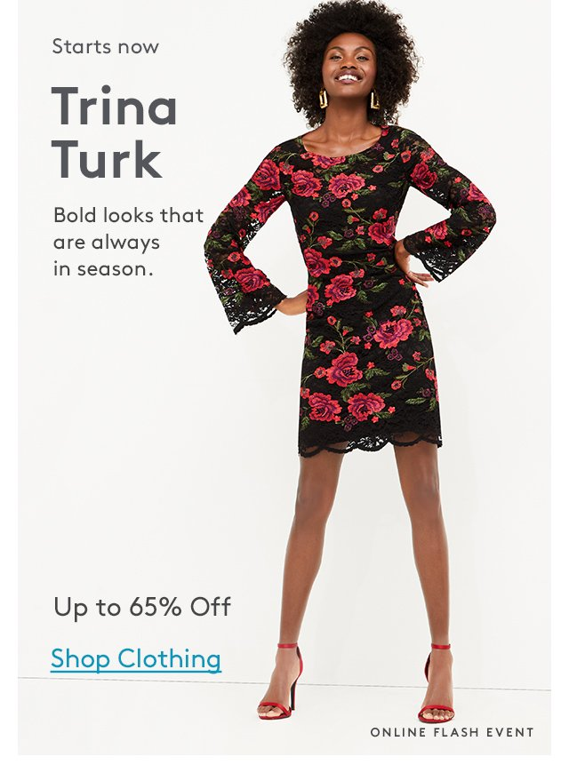 Starts now | Trina Turk | Bold looks that are always in season. | Up to 65% Off | Shop Clothing | Online Flash Event