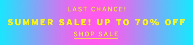 Last Chance! Summer Sale! Up To 70% Off - Shop Sale
