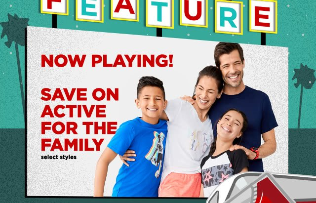 Now playing! Save on active for the family, select styles