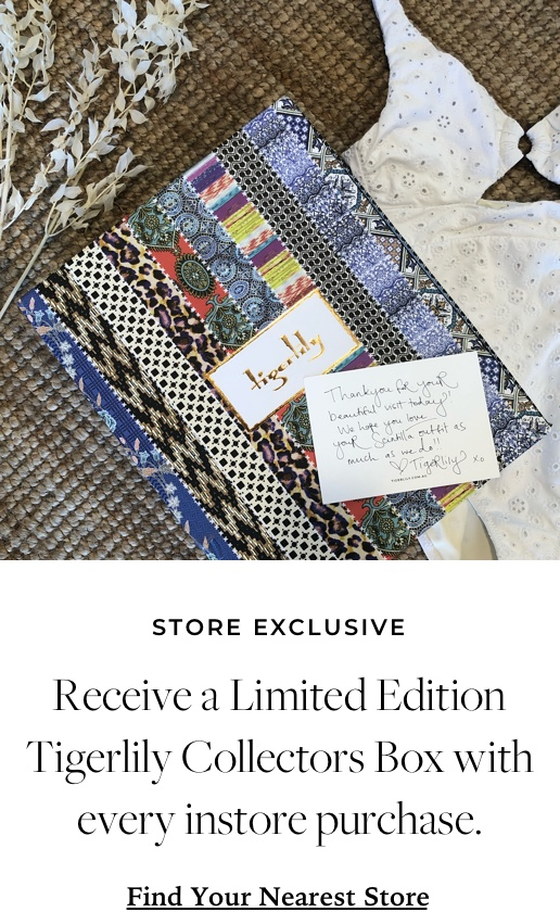 Receive a limited edition tigerlily collectors box with every instore purchase.