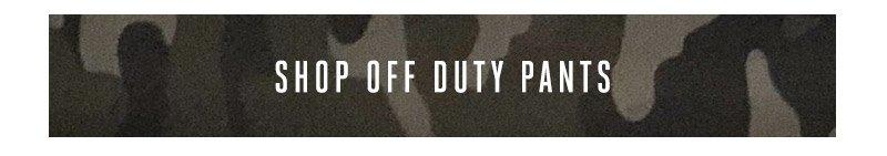 Shop Off Duty pants
