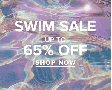 SWIM SALE - up to 65% off! Shop Now.